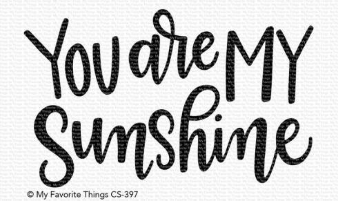 "My Favorite Things Stempel ""You Are My Sunshine"" Clear Stamp"
