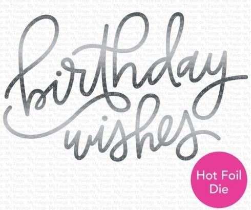 "My Favorite Things Die-namics ""Foiled Birthday Wishes"" Hot Foil Die"